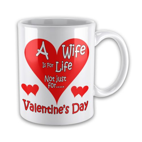 A Wife Is For Life Not just Valentine's Day Novelty Gift Mug(1) (2)